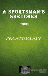 A Sportsman's Sketches Vol 1 Ivan Turgenev