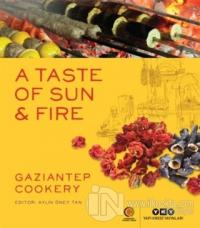 A Taste Of Sun and Fire - Gaziantep Cookery