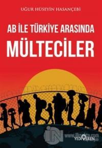 AB ile Türkiye Arasında Mülteciler