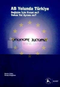 AB Yolunda TürkiyeDeğişim İçin Fırsat mı? Yoksa Yol Ayrımı mı? %10 ind