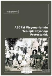 ABCFM Misyonerlerinin Teolojik Dayanağı Protestanlık