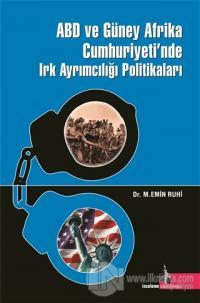 ABD ve Güney Afrika Cumhuriyeti'nde Irk Ayrımcılığı Politikaları (Ciltli)