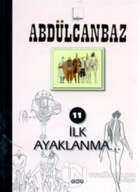 Abdülcanbaz - 11 İlk Ayaklanma