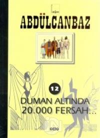 Abdülcanbaz - 12 Dumanaltında 20.000 Fersah