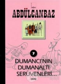 Abdülcanbaz - 7 Dumancı'nın Dumanaltı Serüvenleri... Turhan Selçuk