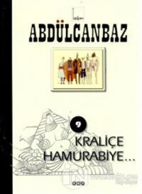 Abdülcanbaz - 9 Kraliçe Hamurabiye Turhan Selçuk
