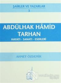 Abdülhak Hamid Tarhan Hayatı - Sanatı - Eserleri
