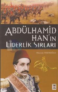 Abdülhamid Han'ın Liderlik Sırları