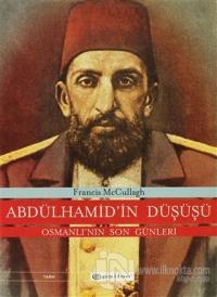 Abdülhamid'in Düşüşü  Osmanlı'nın Son Günleri (Ciltli)