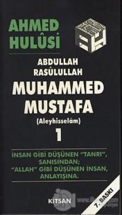 Abdullah Rasulullah Muhammed Mustafa (Aleyhisselam) Cilt: 1 Ahmed Hulu