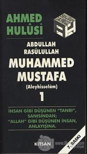Abdullah Rasulullah Muhammed Mustafa (Aleyhisselam) Cilt: 1