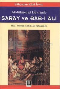 Abdülmecid Devrinde Saray ve Bab-ı Ali