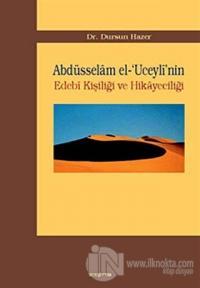 Abdüsselam el-'Uceyli'nin Edebi Kişiliği ve Hikayeciliği