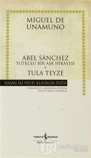 Abel Sanchez - Tula Teyze (Ciltli)
