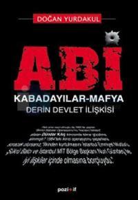 Abi - Kabadayılar - Mafya Derin Devlet İlişkisi (Tek Cilt)