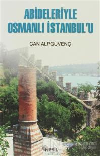 Abideleriyle Osmanlı İstanbul'u