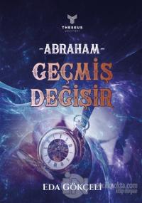Abraham - Geçmiş Değişir