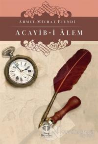 Acayib-i Alem Ahmet Mithat Efendi