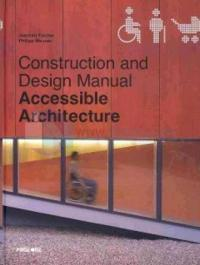 Accesible Architecture - Construction and Design Manual