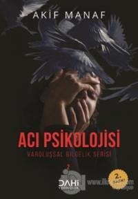 Acı Psikolojisi - Varoluşsal Bilgelik Serisi 2
