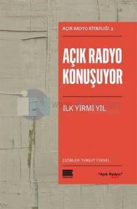 Açık Radyo Konuşuyor İlk Yirmi Yıl - İmzalı - Açık Radyo Ekibi İmzaladı!