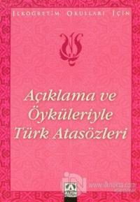 Açıklama ve Öyküleriyle Türk Atasözleri