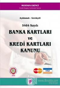 Açıklamalı - Gerekçeli 5464 Sayılı Banka Kartları ve Kredi Kartları Kanunu