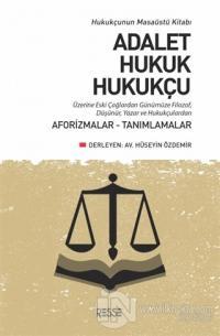 Adalet Hukuk Hukukçu Üzerine Eski Çağlardan Günümüze Filozof, Düşünür, Yazar ve Hukukçulardan Aforizmalar-Tanımlamalar