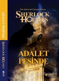 Adalet Peşinde - Sherlock Holmes Sir Arthur Conan Doyle