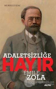 Adaletsizliğe Hayır - Emile Zola