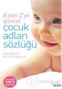 A'dan Z'ye Güncel Çocuk Adları Sözlüğü