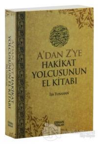 A'dan Z'ye Hakikat Yolcusunun El Kitabı