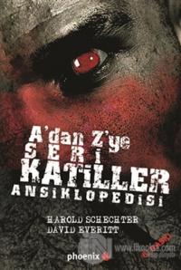 A'dan Z'ye Seri Katiller Ansiklopedisi