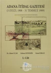 Adana İtidal Gazetesi (5 Eylül 1908-31 Temmuz 1909) (1-2 Cilt Takım) 2014 (Ciltli)