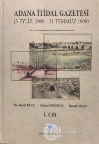 Adana İtidal Gazetesi (5 Eylül 1908 - 31 Temmuz 1909) Cilt: 1 (Ciltli)