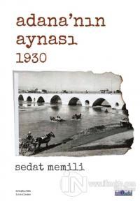 Adana'nın Aynası 1930 Sedat Memili