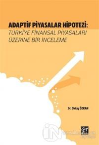 Adaptif Piyasalar Hipotezi: Türkiye Finansal Piyasaları Üzerine Bir İn