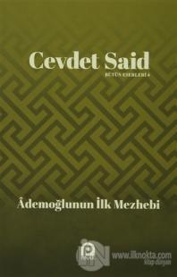 Ademoğlunun İlk Mezhebi %22 indirimli Cevdet Said