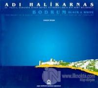 Adı Halikarnas - Bodrum 20. Yüzyıl Sonunda Siyah Beyaz Fotoğraflarla Bir Kent Belgeseli