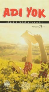 Adı Yok Gençlik Edebiyat Dergisi Sayı: 77 Yaz 2016