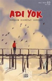 Adı Yok Gençlik Edebiyat Dergisi Sayı: 83 Kış 2018