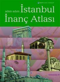 Adım Adım İstanbul İnanç Atlası