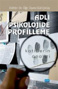 Adli Psikolojide Profilleme Gül Çörüş