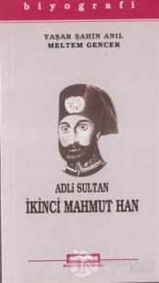 Adli Sultan İkinci Mahmut Han