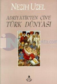 Adriyatik'ten Çin'e Türk DünyasıBütün Eserleri 1