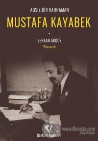 Adsız Bir Kahraman - Mustafa Kayabek