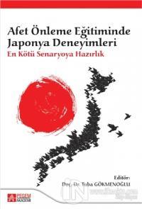 Afet Önleme Eğitiminde Japonya Deneyimleri: En Kötü Senaryoya Hazırlık