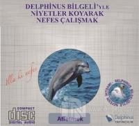 Affetmek - Delphinus Bilgeli'yle Niyetler Koyarak Nefes Çalışmak