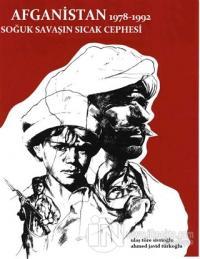 Afganistan 1978 - 1992 Soğuk Savaşın Sıcak Cephesi
