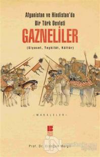 Afganistan ve Hindistan'da bir Türk Devleti: Gazneliler